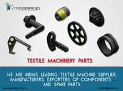 Textile Machinery Components,  Sulzer Textile Machinery Parts