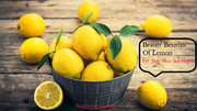 8 Beauty Benefits of Lemon for Skin and Hair