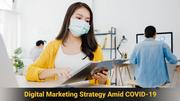 Digital Marketing Strategy Amid COVID-19