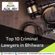 Top 10 Criminal Lawyers in Bhilwara